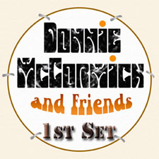 Donnie McCormick & Friends - 1st Set