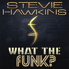 Stevie Hawkins - What The Funk